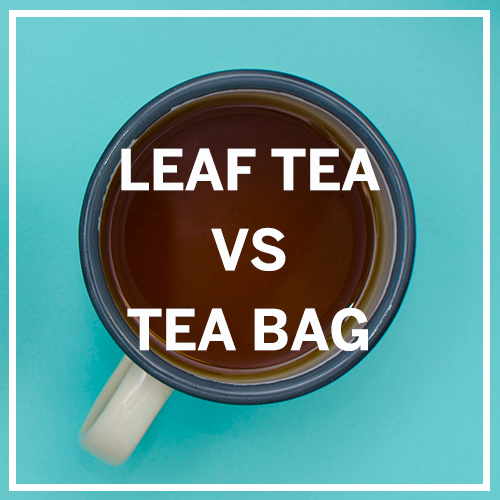 PROPER TEA BAGS vs LOOSE LEAF TEA